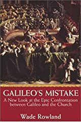 Galileo's Mistake: A New Look at the Epic Confrontation Between Galileo and the Church Hardcover