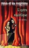 Kévin et les Magiciens, numéro 6 : L'Opéra maléfique