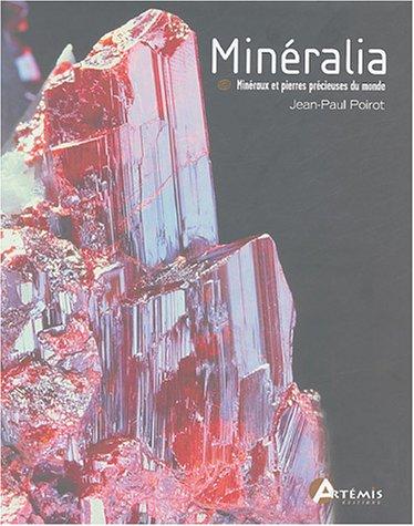 Mineralia : Les minéraux & les pierres précieuses du monde par Jean-Paul Poirot