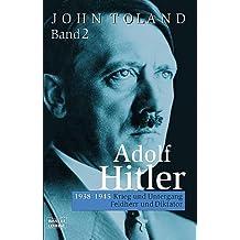Adolf Hitler: Krieg und Untergang - Feldherr und Diktator