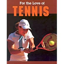 Tennis (For the Love of Sports)