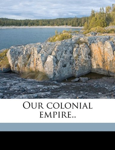 Our colonial empire..