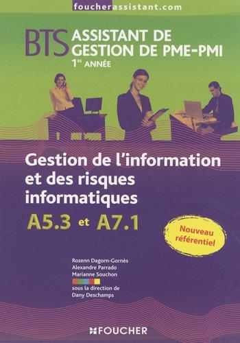 Gestion de l'information et des risques informatiques : BTS Assistant de gestion de PME-PMI 1e et 2e années par Dany Deschamps