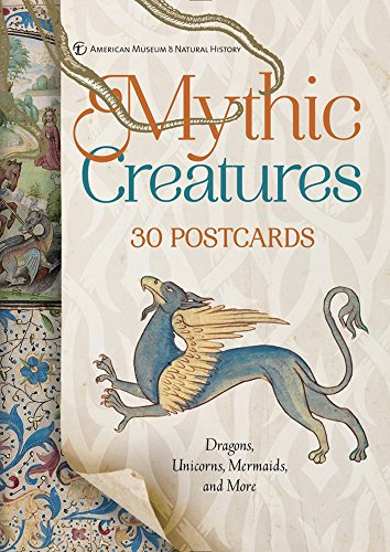 Mythic Creatures: 30 Postcards: Dragons, Unicorns, Mermaids, and More