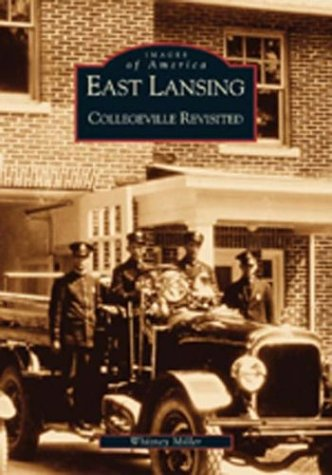 East Lansing:: Collegeville Revisited (Images of America)