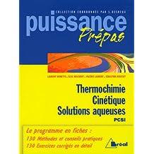 Thermochimie, cinétique, solutions aqueuses : Classes préparatoires, premier cycle universitaire, PCSI