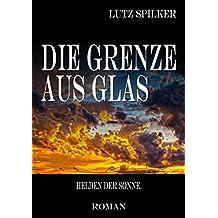 Die Grenze aus Glas: Helden der Sonne.