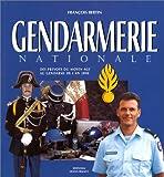 GENDARMERIE NATIONALE. Des prévôts du Moyen Age au gendarme de l'an 2000 (Beaux-Livres-Co)