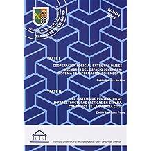 Cooperación policial entre los países miembros del espacio Schengen: Sistema de información Schengen II. El sistema de protección de infraestructuras ... guardia civil (CIENCIAS SOCIALES Y JURÍDICAS)
