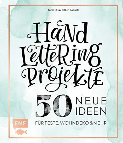 Handlettering Projekte - 50 neue Ideen für Feste, Wohndeko und mehr: Mit allen Projekt-Vorlagen in Originalgröße auf 2 Maxi-Postern