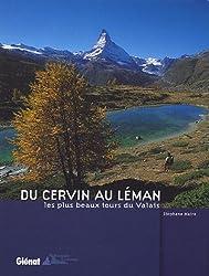 Du Cervin au Léman : Les plus beaux tours du Valais