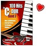 100 Hits in C-Dur Band 3 - Die schönsten Evergreens, Schlager, Oldies - leicht gesetzt, mit Angabe der Transponierung in die Originaltonart, Akkorden und vollständigemText - für Gesang, Klavier/Keyboard und Gitarre - mit herzförmiger Notenklammer - BOE7772 - 9783865438751