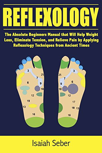 reflexology-the-absolute-beginners-manual-that-will-help-weight-loss-eliminate-tension-and-relieve-p