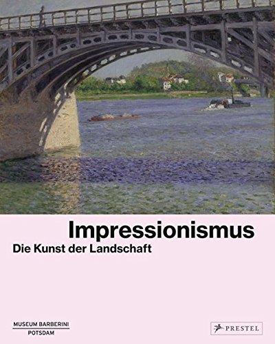 Impressionismus: Die Kunst der Landschaft