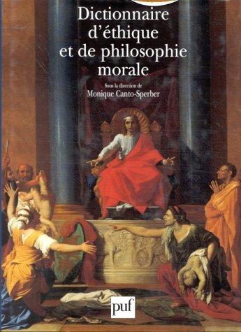 Dictionnaire d'éthique et de philosophie morale par Monique Canto-Sperber