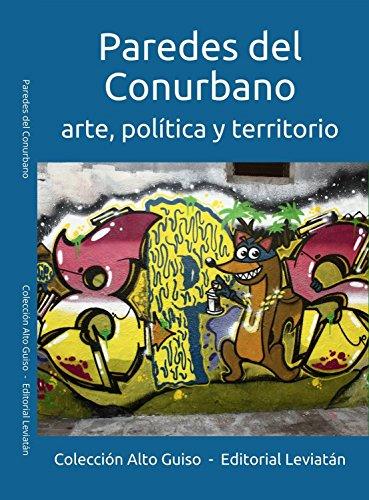 Paredes del Conurbano: arte, política y territorio (Alto Guiso nº 3) por Fabián Banga
