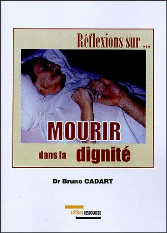 Mourir dans la dignité par Bruno Cadart