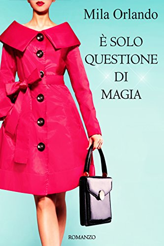 https://www.amazon.it/solo-questione-magia-Incantesimi-dAmore-ebook/dp/B06XZD6SLL