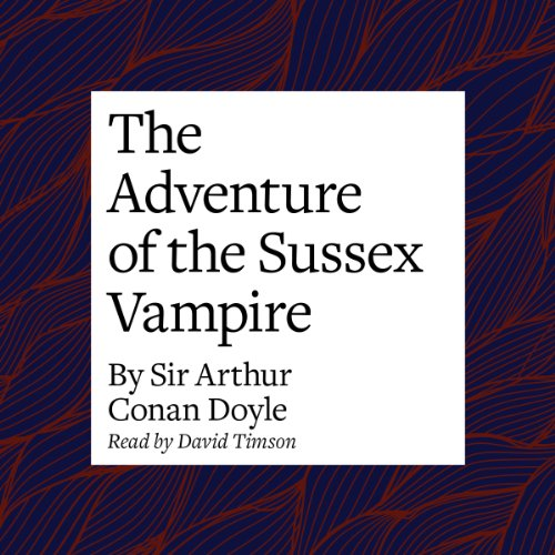 The Adventure of the Sussex Vampire  Audiolibri