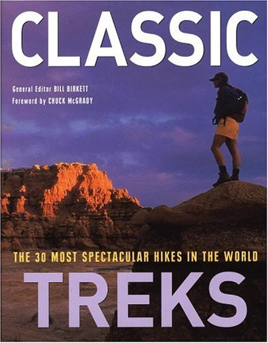 Classic Treks: The 30 Most Spectacular Hikes in the World