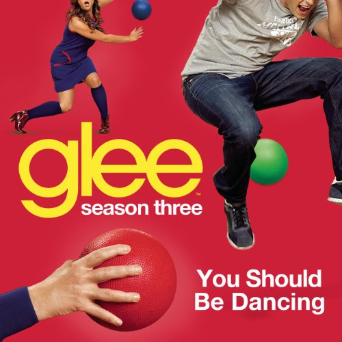 You Should Be Dancing (Glee Ca...