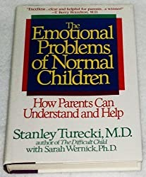 The Emotional Problems of Normal Children: How Parents Can Understand and Help by Stanley Turecki (1994-02-01)