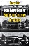 Kennedy. Enquête sur l'assassinat d'un président