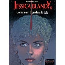 Jessica Blandy, tome 12 : Comme un trou dans la tête