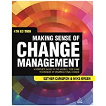 Making Sense of Change Management: A Complete Guide to the Models, Tools and Techniques of Organizational Change by Esther Cameron (2015-03-28)