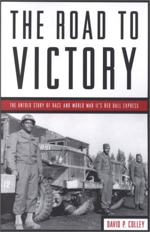 the-road-to-victory-the-untold-story-of-race-and-world-war-iis-red-ball-express