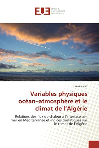 Variables physiques océan atmosphère et le climat de l algérie par Nacef-L