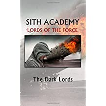 Sith Academy: Lords of the Force: Volume 3 (The Nine Echelons of Sith Mastery)