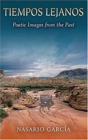 Tiempos Lejanos: Poetic Images from the Past (Mary Burritt Christiansen Poetry Series) por N. Garcia