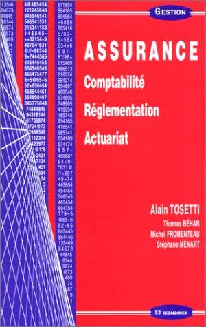 L'Assurance. Comptabilité. Réglementation. Actuariat par Alain Tosetti