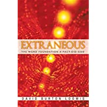 [(Extraneous : The Word Foundation A-Fact-oid-God)] [By (author) David Burton Loomis] published on (May, 2011)