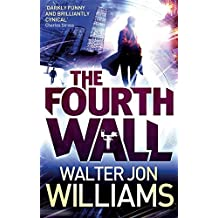 The Fourth Wall by Walter Jon Williams (2012-02-02)