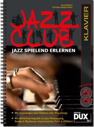 Jazz Club: Jazz spielend erlernen inkl 2 CD's. Ausgabe für Klavier hier kaufen