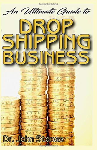 An Ultimate Guide To Drop Shipping Business: All you need to know about drop shipping and how to make mega money from it!