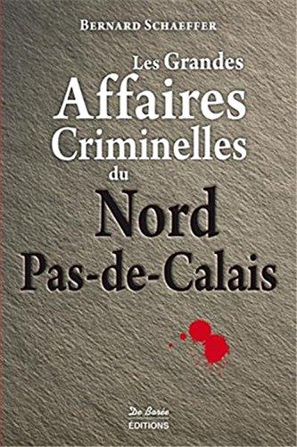 Nord-Pas-de-Calais Grandes Affaires Criminelles