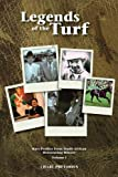 Legends Of The Turf: Rare Profiles From South African Horseracing History: Volume 1