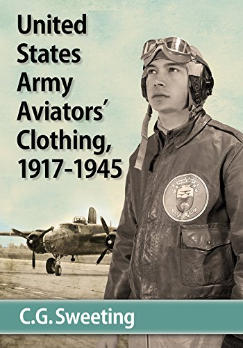 Aviators' Clothing of the United States Army Air Forces, 1917-1945