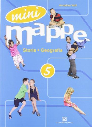 Mini mappe. Storia, geografia. Per la 5ª classe elementare
