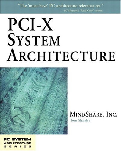 PCI-X System Architecture, w. CD-ROM (PC SYSTEM ARCHITECTURE)