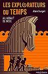 Les explorateurs du temps, tome 2 : A l'assaut de Troie par Surget