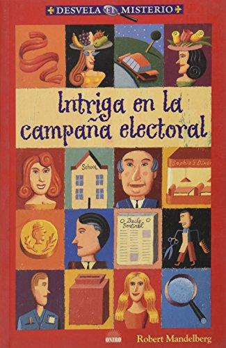 Intriga en la campaña electoral: 7 (Desvela El Misterio (oniro) por Robert Mandelberg