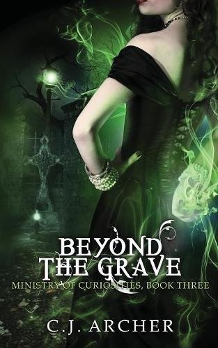 Beyond The Grave (The Ministry of Curiosities)