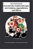 Systemische Familientherapie mit Kinder, Jungendlichen und Eltern (Amazon.de)