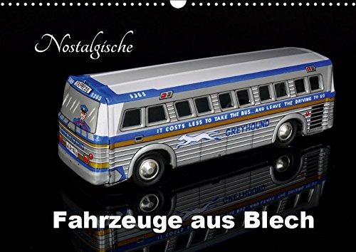 Nostalgische Fahrzeuge aus Blech (Wandkalender 2019 DIN A3 quer)