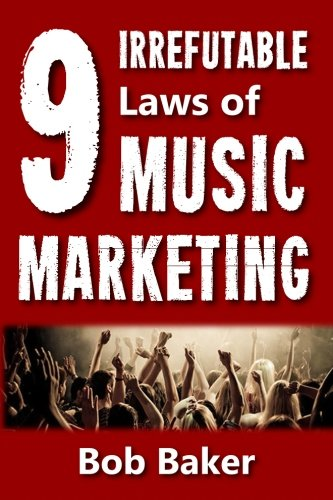 the-9-irrefutable-laws-of-music-marketing-how-the-most-successful-acts-promote-themselves-attract-fa