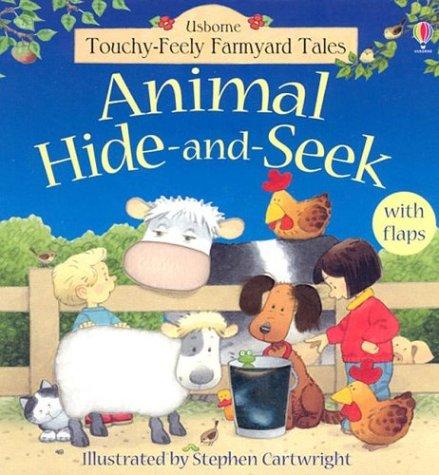 Animal Hide-And-Seek (Usborne Farmyard Tales Touchy-Feely)